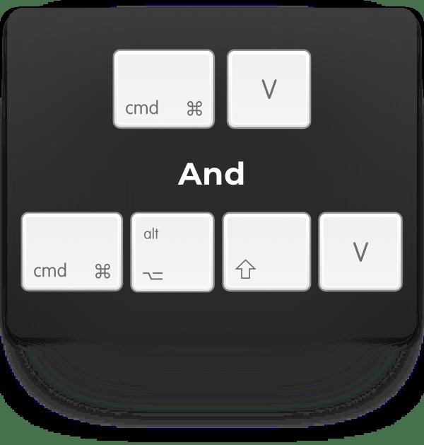 cmd-v and cmd-option-shift-v